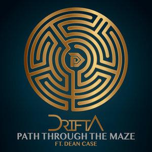 DRIFTA feat DEAN CASE - Path Through The Maze