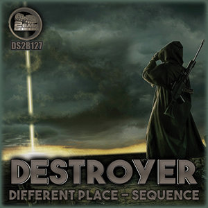 DESTROYER - Different Place/Sequence