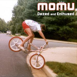 MOMU - Dazed & Enthused