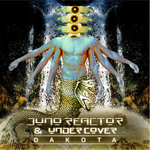 JUNO REACTOR/UNDERCOVER - Dakota