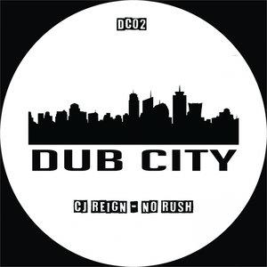 CJ REIGN - No Rush