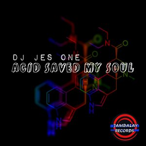 DJ JES ONE - Acid Saved My Soul