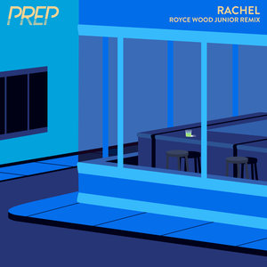 PREP - Rachel (Royce Wood Junior Remix)