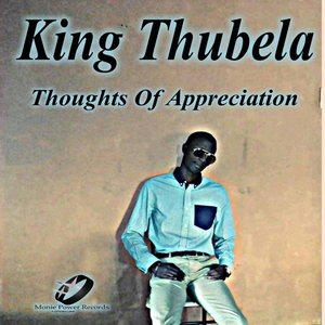 KING THUBELA - Thoughts Of Appreciation