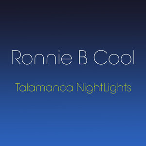 RONNIE B COOL - Talamanca Nightlights
