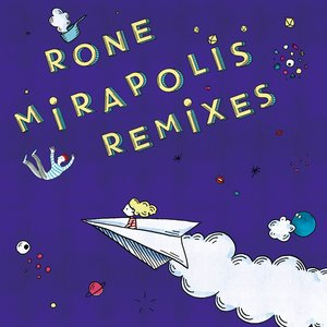 RONE - Mirapolis (Remixes)