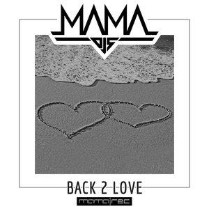 MAMA DJS - Back 2 Love