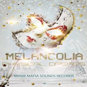 PHYSICAL DREAMS - Melancolia