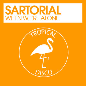 SARTORIAL - When We're Alone