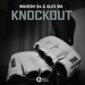 MAHESH 64 & ALEX MA - Knockout