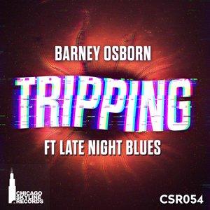 BARNEY OSBORN - Tripping