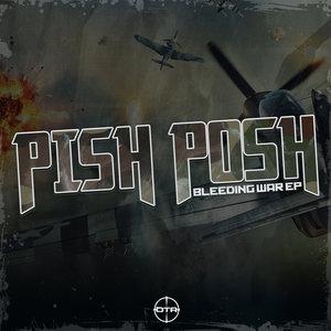 PISH POSH - Bleeding War