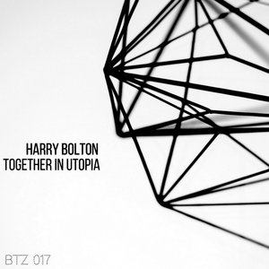 HARRY BOLTON - Together In Utopia