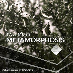TALI MUSS - Metamorphosis