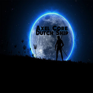 AXEL CORE - Dutch Ship
