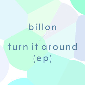 BILLON - Turn It Around EP