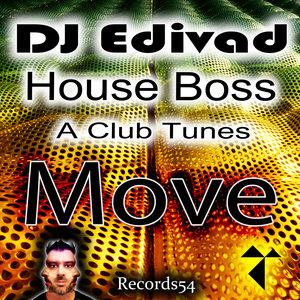 A CLUB TUNES/DJ EDIVAD & HOUSE BOSS - Move