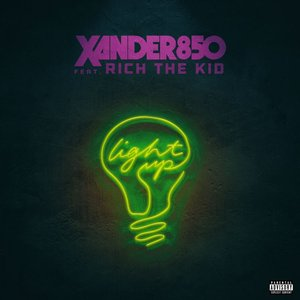 XANDER850 feat RICH THE KID - Light Up (Explicit)