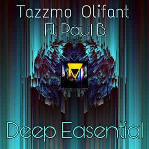 TAZZMO OLIFANT feat PAUL B - Deep Essential
