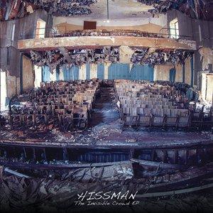 HISSMAN - The Invisible Crowd