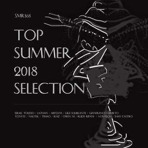 GIANFRANCO DIMILTO & TONYTE & GIGI SQUILLANTE/ISRAEL TOLEDO & LATHAN/NAE:TEK/R HZ/RUDY RIPANI/SHAY CASTRO - Top Summer 2018 Selection