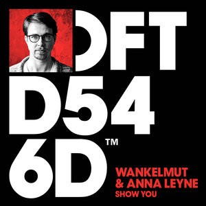 WANKELMUT/ANNA LEYNE - Show You