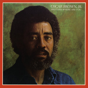 OSCAR BROWN JR - Brother Where Are You? (Remastered)