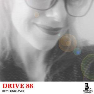 BOY FUNKTASTIC/CONSECUENCIA - DRIVE 88
