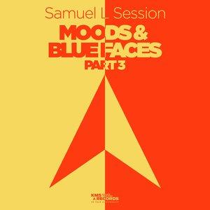 SAMUEL L SESSION - Moods & Blue Faces Part 3
