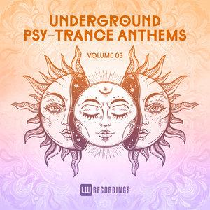 VARIOUS - Underground Psy-Trance Anthems Vol 03