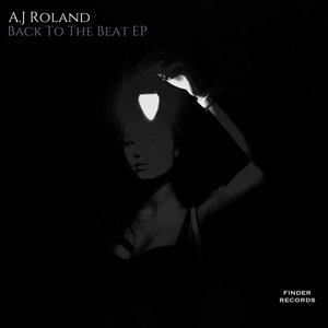 AJ ROLAND - Back To The Beat EP