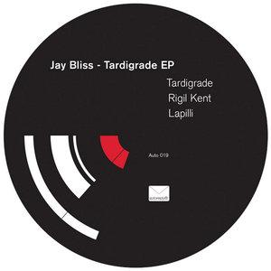 JAY BLISS - Tardigrade EP