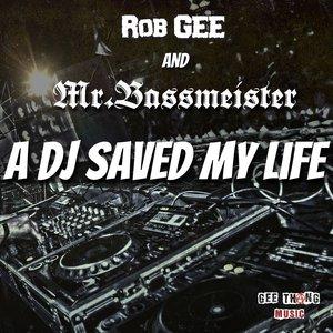 ROB GEE/MR BASSMEISTER - A DJ Saved My Life (Explicit)