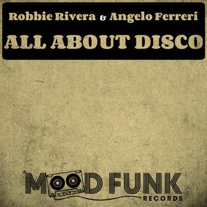 ROBBIE RIVERA/ANGELO FERRERI - All About Disco