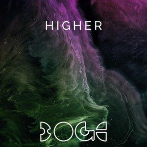 BOGE - Higher