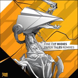 FINE CUT BODIES - Paper Tales Remixes