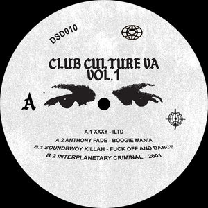 XXXY/ANTHONY FADE/SOUNDBWOY KILLAH/INTERPLANETARY CRIMINAL - Club Culture Vol 1 (Explicit)