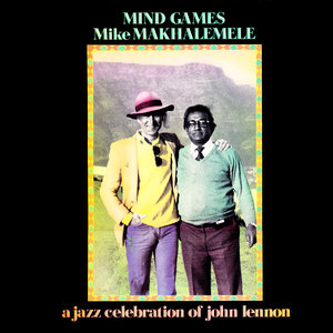 MIKE MAKHALEMELE - Mind Games - A Jazz Celebration Of John Lennon