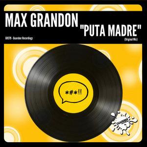 MAX GRANDON - Puta Madre