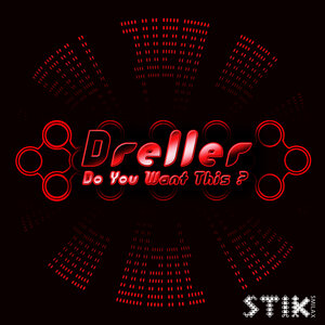 DRELLER - Do You Want This?