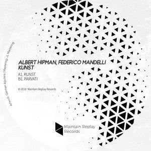 ALBERT HIPMAN & FEDERICO MANDELLI - Kunst EP