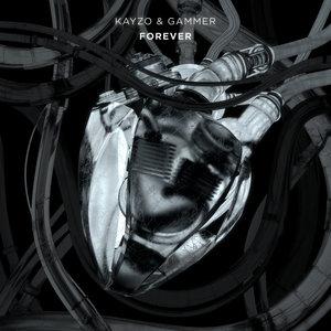 KAYZO & GAMMER - FOREVER