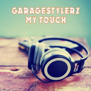 GARAGESTYLERZ - My Touch