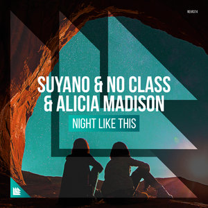 SUYANO/NO CLASS AND ALICIA MADISON - Night Like This
