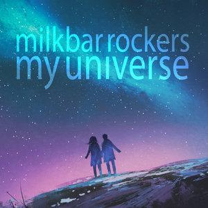 MILKBAR ROCKERS - My Universe