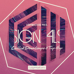 LOOPMASTERS - Signals: Chilled Downtempo & Trip Hop (Sample Pack WAV/APPLE/LIVE/REASON)