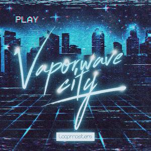 LOOPMASTERS - Vaporwave City (Sample Pack WAV/APPLE/LIVE/REASON)
