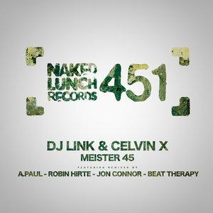 DJ LINK & CELVIN X - Meister 45
