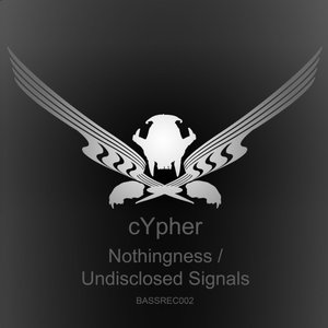 CYPHER - Nothingness/Undisclosed Signals