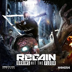 REGAIN - Brains Hit The Floor